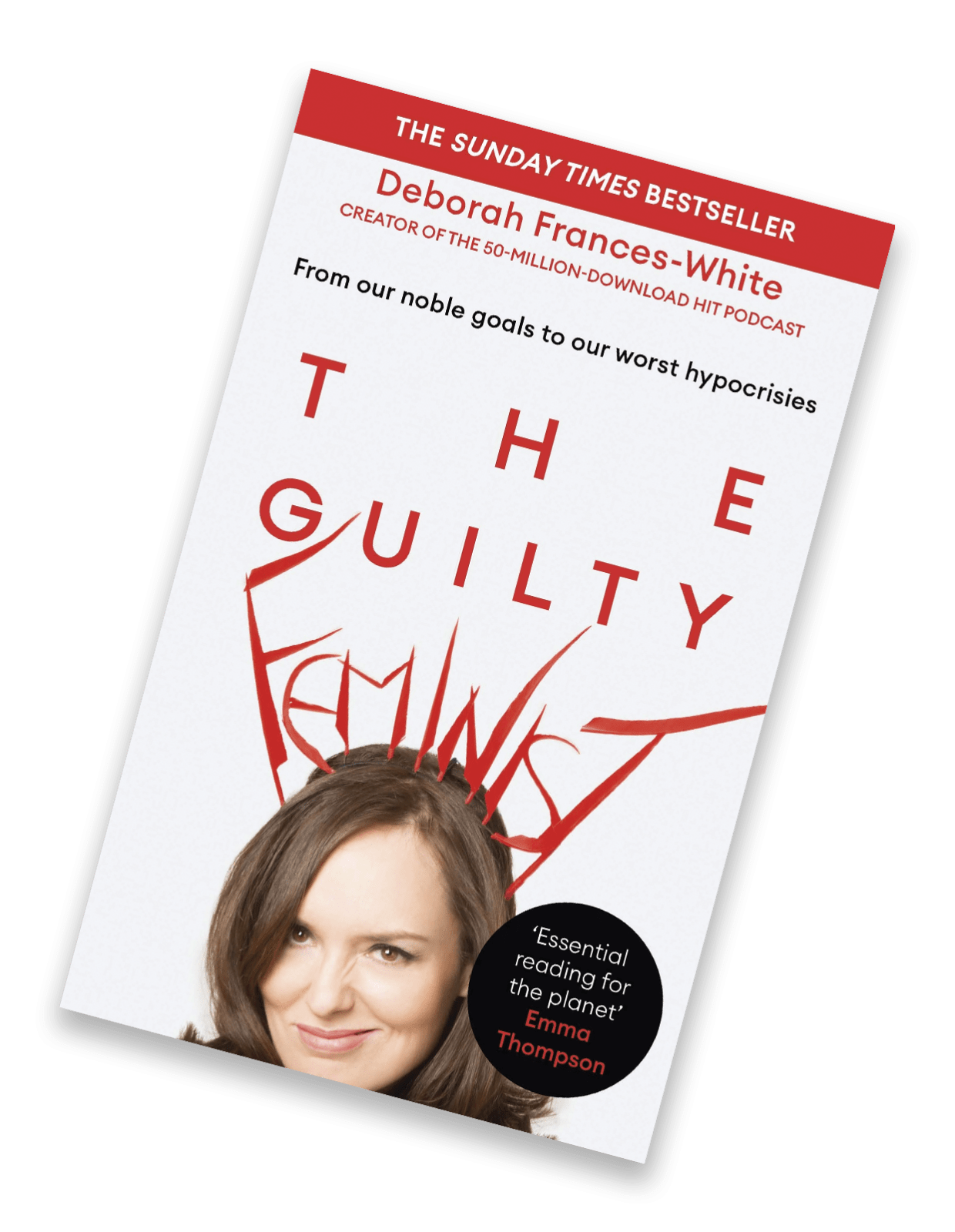 The Guilty Feminist – The comedy podcast hosted by Deborah Frances-White